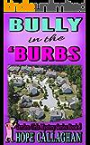 Bully in the Burbs: A Garden Girls Cozy Mystery (Garden Girls Christian Cozy Mystery Series Book 8)