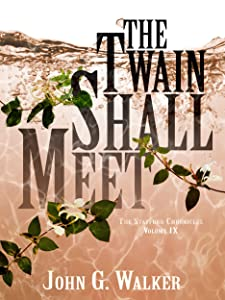 The Twain Shall Meet (The Statford Chronicles Book 9)