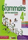 La grammaire par les exercices 4e - Version bimédia ViaScola