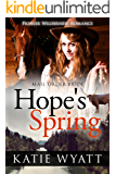 Mail Order Bride: Hope's Spring: Inspirational Historical Western (Pioneer Wilderness Romance series Book 9)