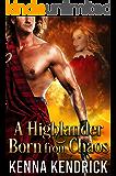 A Highlander Born from Chaos: Scottish Medieval Highlander Romance (Highlanders of Kirklinton Book 2)