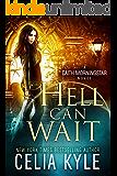 Hell Can Wait (Urban Fantasy) (Caith Morningstar Book 4)