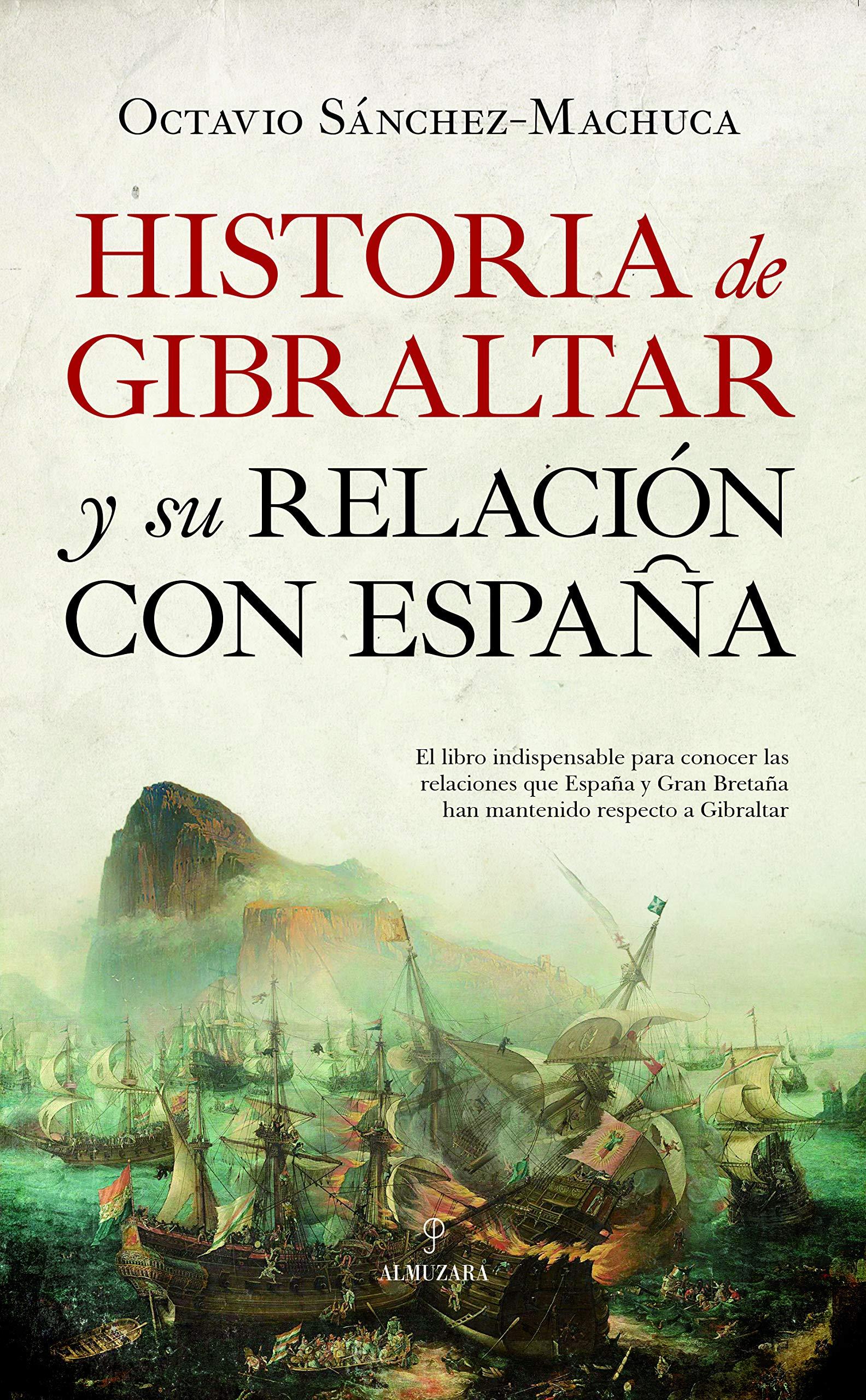 Historia de Gibraltar y su relación con España: Amazon.es: Sánchez Acevedo, José Octavio: Libros