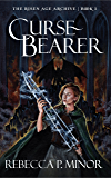 Curse Bearer (The Risen Age Archive Book 1)