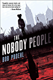 The Nobody People: A Novel (The Resonant Duology Book 1)