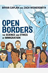Open Borders: The Science and Ethics of Immigration Kindle Edition
