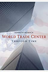World Trade Center Through Time, The (America Through Time) Paperback