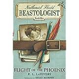 Flight of the Phoenix (Nathaniel Fludd, Beastologist Book 1)