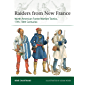 Raiders from New France: North American Forest Warfare Tactics, 17th–18th Centuries (Elite Book 229)
