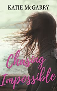 Chasing Impossible: A Coming of Age YA Romance (Pushing the Limits)