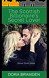 The Scottish Billionaire's Secret Lover (The Baxter Sisters Book 1)