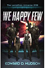 We Happy Few: The Leviathan Universe 2138 Kindle Edition