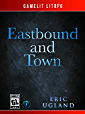 Eastbound and Town: A LitRPG/Gamelit Adventure (The Good Guys Book 8) (English Edition)