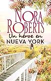 Un héroe en Nueva York (Nora Roberts) (Spanish Edition)