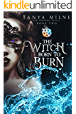 The Witch Born to Burn: Book Two in the Inferno Series