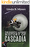 The Slightly Altered History of Cascadia: A Fantasy for Grown Ups