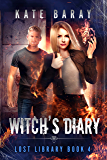 Witch's Diary: A Paranormal Urban Fantasy Tale (Lost Library Book 4)