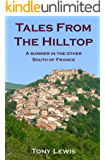Tales from the Hilltop: a summer in the other South of France