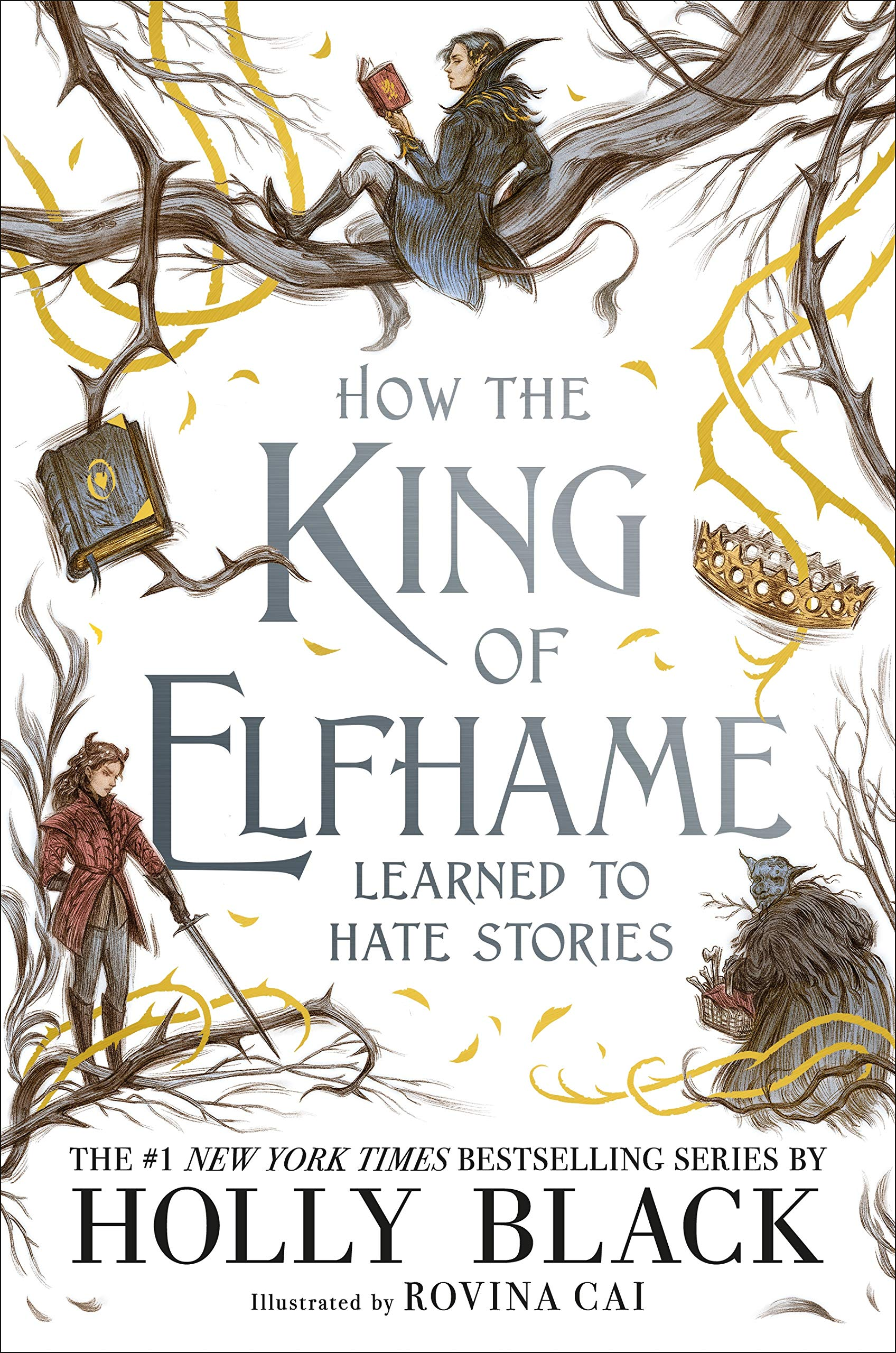 How the King of Elfhame Learned to Hate Stories (The Folk of the Air  series) Perfect Christmas gift for fans of Fantasy Fiction: Amazon.co.uk:  Black, Holly, Cai, Rovina: 9781471409981: Books