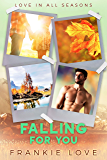 Falling For You (Love In All Seasons Book 2)