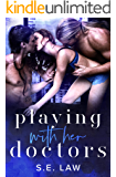 Playing with Her Doctors: A Medical MFM Menage Romance (Playing With Them Book 1)