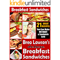 Breakfast Sandwiches - 21 Great Recipes You Can Make Without a Sandwich Grill: Brea Lawson's Deluxe Breakfast Sandwiches