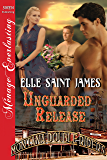 Unguarded Release [Montana Double Riders 7] (Siren Publishing Menage Everlasting)