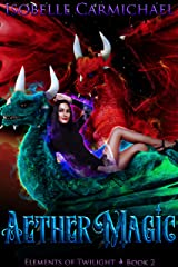 Aether Magic (Elements of Twilight Book 2) Kindle Edition