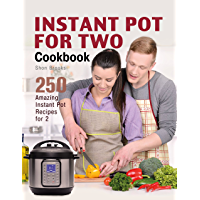 Instant Pot for Two Cookbook: 250 Amazing Instant Pot Recipes for 2 (English Edition)