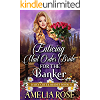 Enticing Mail-Order Bride For The Banker: Inspirational Western Mail Order Bride Romance (Daisy Creek Brides Book 4)