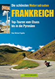 Die schönsten Motorradrouten Frankreich: 11 Top Touren von Elsass bis in die Pyrenäen