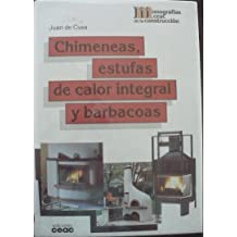 Chimeneas, Estufas de Calor Integral y Barbacoas (Spanish Edition)