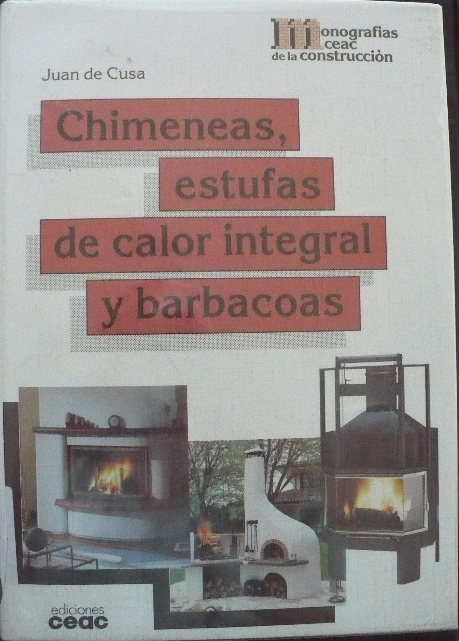 Chimeneas, Estufas de Calor Integral y Barbacoas (Spanish Edition): Juan de Cusa Ramos: 9788432929861: Amazon.com: Books