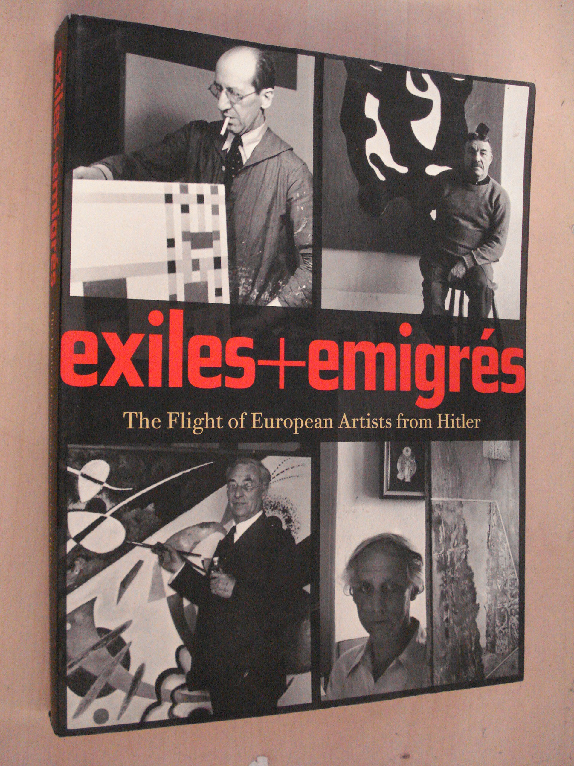 Exiles Emigres: The Flight of European Artists from Hitler, Barron, Stephanie.