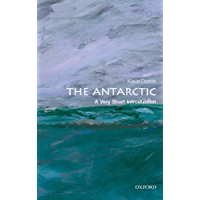 The Antarctic: A Very Short Introduction (Very Short Introductions Book 323)