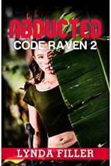 ABDUCTED: Code Raven 2 Kindle Edition