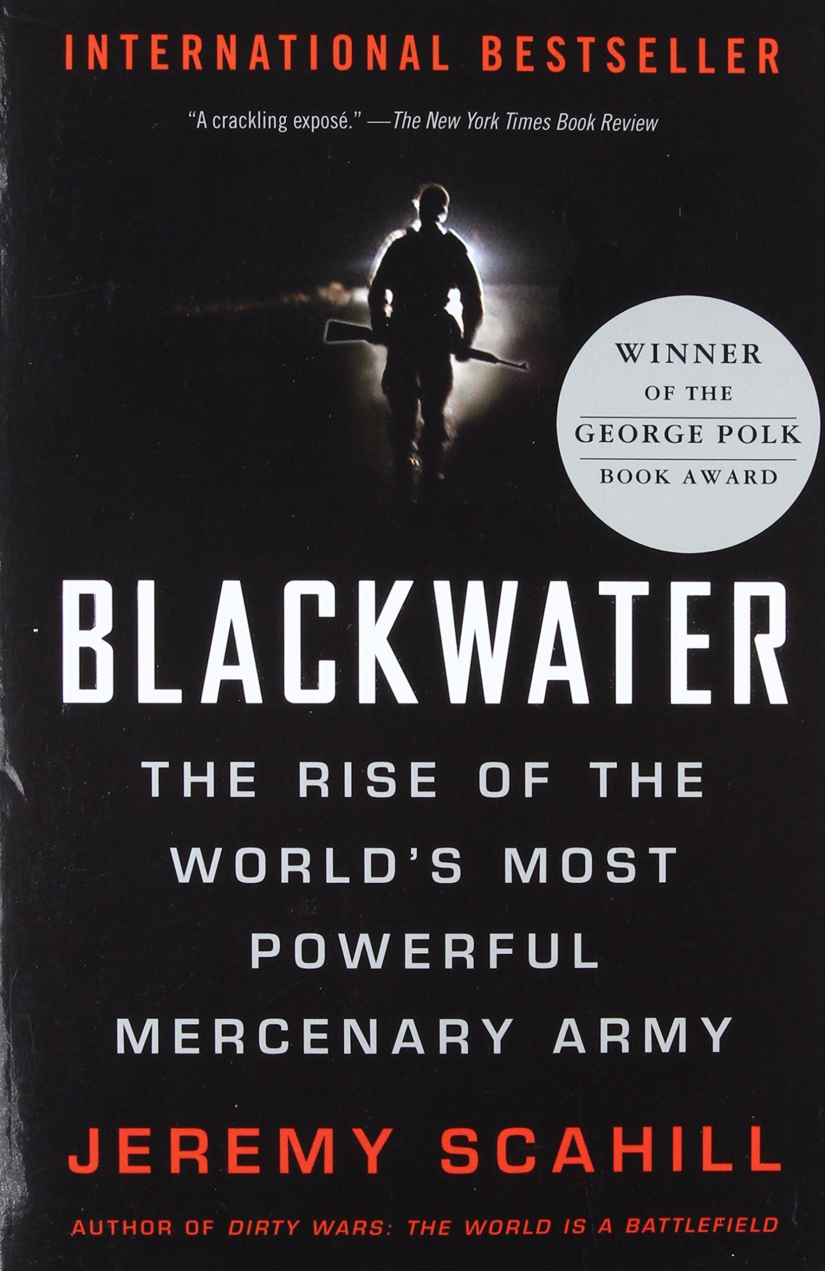 blackwater the rise of the world s most powerful mercenary army