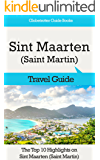 Sint Maarten (Saint Martin) Travel Guide: The Top 10 Highlights in Sint Maarten (Saint Martin) (Globetrotter Guide Books)