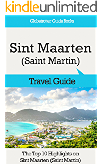 Philipsburg, St. Maarten: A Self-guided Walking Tour (Tours4Mobile, Visual Travel Tours Book 220)
