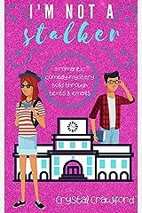 I'm Not a Stalker (The Stalker Mystery Set, Book 1) Kindle Edition