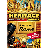 Ancient Rome: An Essential Travel Guide for the History Enthusiast (Heritage Tourist Book 1) (English Edition)