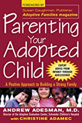 Parenting Your Adopted Child: A Positive Approach to Building a Strong Family Kindle Edition