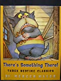 There's Something There!: Three Bedtime Classics (There's Something There! -- Three Bedtime Classics, Includes: There's Something in My Attic, There's a Nightmare in My Closet, There's an Alligator Under My Bed)