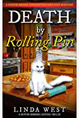Death by Rolling Pin: Kissing Bridge Cozy Mystery - A Small Town Murder Humorous Suspense Thriller Kindle Edition