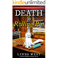 Death by Rolling Pin: A Gripping Humorous Suspense Thriller With Twists and Fun (A Kissing Bridge Enchanted Cafe Cozy Mystery)