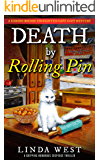 Death by Rolling Pin: Kissing Bridge Enchanted Cafe Cozy Mystery - A Small Town Murder Humorous Suspense Thriller (English Edition)