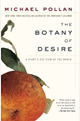 The Botany of Desire: A Plant's-Eye View of the World Paperback