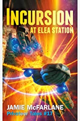 Incursion at Elea Station (Privateer Tales Book 17) Kindle Edition