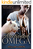 Auctioned Omega: M/M Mpreg Gay Paranormal Romance (Mount Liberty Pack Book 1)