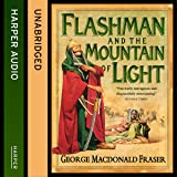 Flashman and the Mountain of Light: The Flashman Papers, Book 4